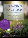 Treating Psychosis: A Clinician's Guide to Integrating Acceptance & Commitment Therapy, Compassion-Focused Therapy & Mindfulness Approache