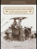 Scattering the Seeds of Knowledge: The Words and Works of Indiana's Pioneer County Extension Agents