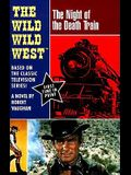 Wild, Wild West: The Night of the Death Train