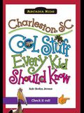 Charleston, SC:: Cool Stuff Every Kid Should Know