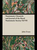 Numismatic Chronicle and Journal of the Royal Numismatic Society Vol VII