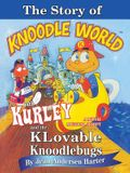 The Story of Kurley and the Knoodlebugs: A Movie Musical Script