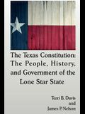 The Texas Constitution: The People, History, and Government of the Lone Star State