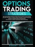 Options Trading Strategies: Best Beginners Guide On Learn How To Create Your Passive Income On Forex, Futures, Swing Trading & Stock Investing Qui