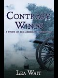 Contrary Winds: A Novel of the American Revolution