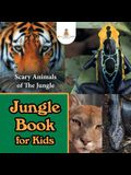 Jungle Book for Kids: Scary Animals of The Jungle