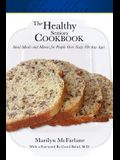 The Healthy Seniors Cookbook: Ideal Meals and Menus for People Over Sixty (or Any Age)