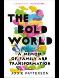 The Bold World: A Memoir of Family and Transformation