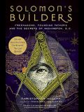 Solomon's Builders: Freemasons, Founding Fathers and the Secrets of Washington D.C.