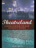 Theatreland: A Journey Through the Heart of London's Theatre
