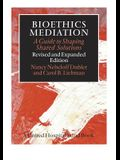 Bioethics Mediation: A Guide to Shaping Shared Solutions