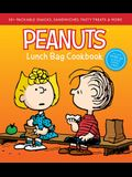 Peanuts Lunch Bag Cookbook: 50+ Packable Snacks, Sandwiches, Tasty Treats & More