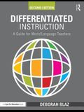 Differentiated Instruction: A Guide for World Language Teachers