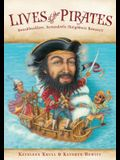 Lives of the Pirates: Swashbucklers, Scoundrels (Neighbors Beware!)