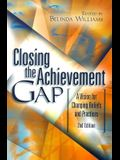 Closing the Achievement Gap: A Vision for Changing Beliefs and Practices