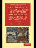 A Catalogue of the Manuscripts Preserved in the Library of the University of Cambridge - Volume 3