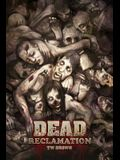 Dead: Reclamation: Book 10 of the DEAD series