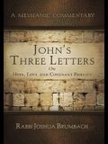 John's Three Letters on Hope, Love and Covenant Fidelity: A Messianic Commentary