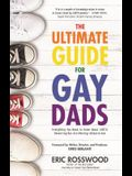 The Ultimate Guide for Gay Dads: Everything You Need to Know about Lgbtq Parenting But Are (Mostly) Afraid to Ask (Gay Parenting, Adoption Gift for Ad
