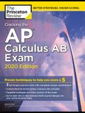 Cracking the AP Calculus AB Exam, 2020 Edition: Practice Tests & Proven Techniques to Help You Score a 5