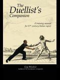 The Duellist's Companion: A training manual for 17th century Italian rapier