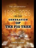 1986-2026 Generation of the Fig Tree: The Last Generation