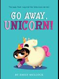 Go Away, Unicorn! (Illustrated Edition)