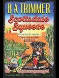 Scottsdale Squeeze: a fun, romantic, thrilling, adventure...