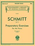 Preparatory Exercises, Op. 16: Schmitt - Preparatory Exercises, Op. 16 Schirmer Library of Class