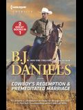 Cowboy's Redemption & Premeditated Marriage: An Anthology
