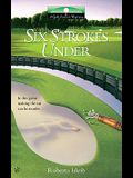 Six Strokes Under (Golf Lover's Mysteries)