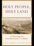 Holy People, Holy Land: A Theological Introduction to the Bible