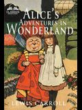 Alice's Adventures in Wonderland (Classics Made Easy): Illustrated, Unabridged, with Comprehensive Glossary, Biographical Article, and Historical Cont