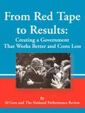 From Red Tape to Results: Creating a Government That Works Better and Costs Less