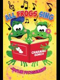 All Frogs Sing Charming Songs