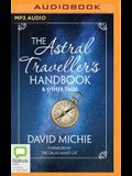 The Astral Traveller's Handbook & Other Tales