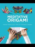 Meditative Origami: Finding Mindfulness Through Coloring and Origami