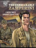 The Unbreakable Zamperini: A World War II Survivor's Brave Story