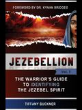 Jezebellion: The Warrior's Guide to Identifying the Jezebel Spirit