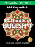 50 Shades Of Bullsh*t: Dark Edition: Swear Word Coloring Book