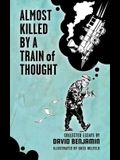 Almost Killed by a Train of Thought: Collected Essays by David Benjamin