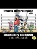Pearls Before Swine Day-To-Day Calendar: Unusually Suspect