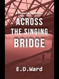 Across the Singing Bridge