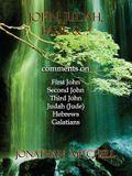 John, Judah, Paul & ?: Comments on First John, Second John, Third John, Judah (Jude), Hebrews, Galatians