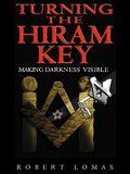 Turning the Hiram Key: Rituals of Freemasonry Revealed