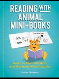 Reading with Animal Mini-Books: Learn to Read and Write with Rhyming Word Families