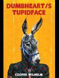 Dumbheart / Stupidface