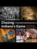 Chasing Indiana's Game: The Hoosier Hardwood Project