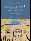 Bringing Back the Child: Language Development After Extreme Deprivation