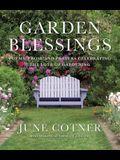 Garden Blessings: Prose, Poems and Prayers Celebrating the Love of Gardening